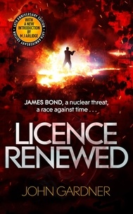 John Gardner - Licence Renewed - A James Bond Novel.