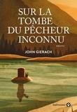 John Gierach - Sur la tombe du pêcheur inconnu.