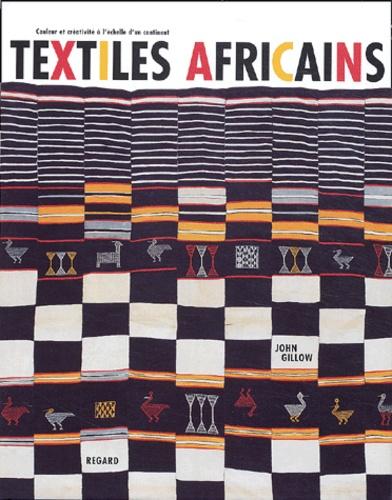 John Gillow - Textiles africains - Couleur et créativité à l'échelle d'un continent.