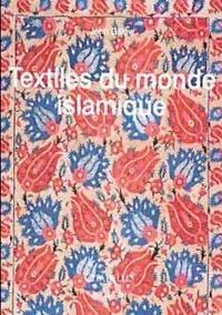 John Gillow - Textiles du monde islamique.