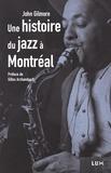 John Gilmore et Gilles Archambault - Histoire du jazz à Montréal.