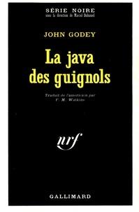 John Godey - La java des guignols.