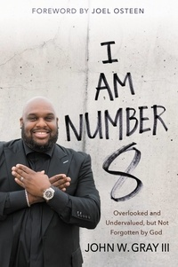 John Gray et Joel Osteen - I Am Number 8 - Overlooked and Undervalued, but Not Forgotten by God.