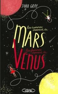 John Gray - Les hommes viennent de Mars, les femmes viennent de Vénus.