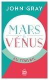 John Gray - Mars et Vénus au travail.