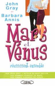 John Gray et Barbara Annis - Mars et Vénus réussissent ensemble.