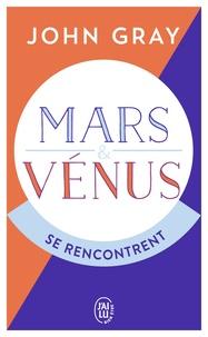 John Gray - Mars et Vénus se rencontrent.