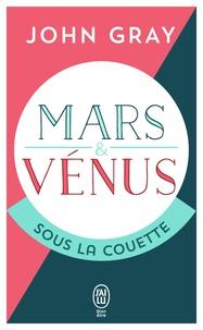 John Gray - Mars et Vénus sous la couette.
