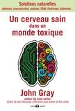 John Gray - Un cerveau sain dans un monde toxique.