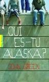 John Green - Qui es tu Alaska ?.