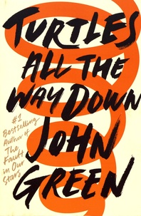 John Green - Turtles All the Way Down.
