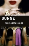 John-Gregory Dunne - True confessions.