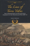 John Grehan - The Lines of Torres Vedras - The Cornerstone of Wellington's Strategy in the Peninsular War 1809-1812.