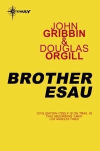 John Gribbin et Douglas Orgill - Brother Esau.