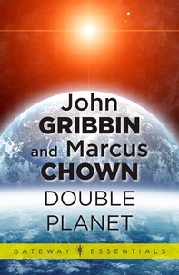 John Gribbin et Marcus Chown - Double Planet.
