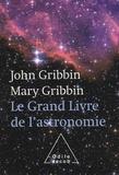 John Gribbin et Mary Gribbin - Le Grand Livre de l'astronomie.