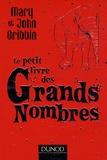 John Gribbin et Mary Gribbin - Le petit livre des Grands Nombres.