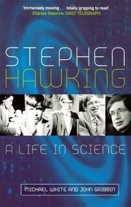 John Gribbin et Michael White - Stephen Hawking - A Life in Science.