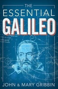 John Gribbin et Mary Gribbin - The Essential Galileo.