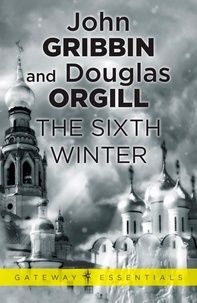 John Gribbin et Douglas Orgill - The Sixth Winter.