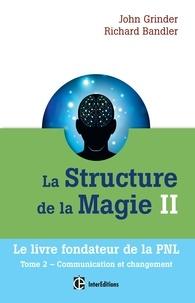 John Grinder et Richard Bandler - La structure de la magie II - Communication et changement.