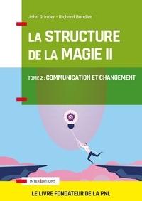 John Grinder et Richard Bandler - La structure de la magie - Tome 2 : Communication et changement.