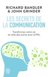 John Grinder et Richard Bandler - Les secrets de la communication - Les techniques de la PNL.