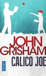 John Grisham - Calico Joe.
