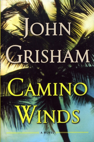 John Grisham - Camino Winds.