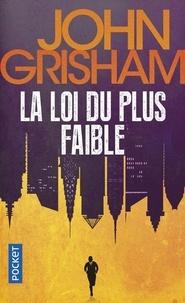 John Grisham - La loi du plus faible.