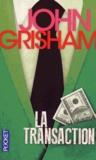 John Grisham - La transaction.