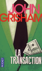 John Grisham - La transaction.