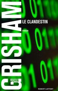 John Grisham - Le clandestin.