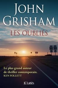 John Grisham - Les oubliés.