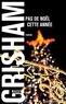 John Grisham - Pas de Noël cette année.