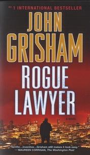 John Grisham - Rogue Lawyer.
