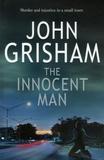 John Grisham - The Innocent Man.