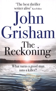 John Grisham - The Reckoning.