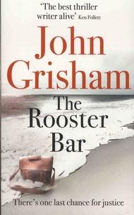 John Grisham - The Rooster Bar.
