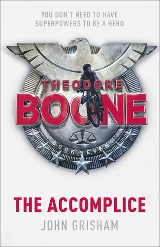 Theodore Boone: The Accomplice. Theodore Boone 7