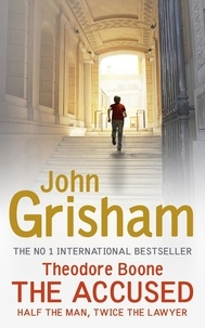 John Grisham - Theodore Boone: The Accused - Theodore Boone 3.