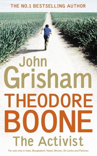 John Grisham - Theodore Boone: The Activist - Theodore Boone 4.