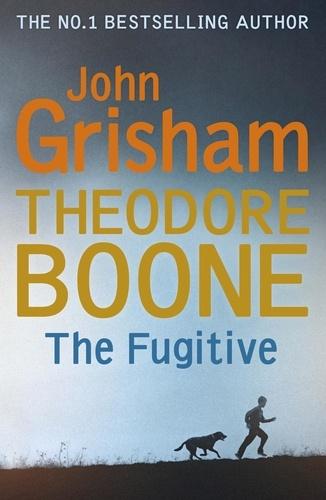 John Grisham - Theodore Boone: The Fugitive - Theodore Boone 5.