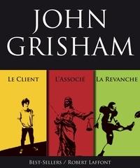 John Grisham - Trois romans de John Grisham : L'Associé, Le Client et La Revanche.