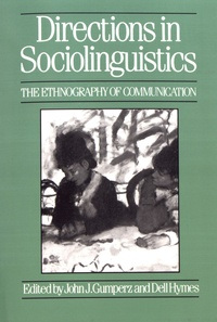 John Gumperz et Dell Hymes - Directions in Sociolinguistics - The Ethnography of Communication.