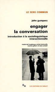 John Gumperz - Engager la conversation - Introduction à la sociolinguistique interactionnelle.