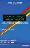 John Gumperz - Sociolinguistique interactionnelle - Une approche interprétative.