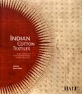 John Guy et Karun Thakar - Indian Cotton Textiles - Seven Centuries of Chintz from the Karun Thakar Collection.