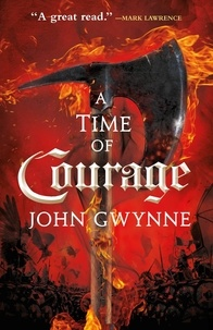 John Gwynne - A Time of Courage.