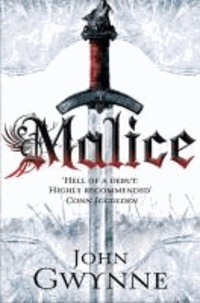 John Gwynne - Malice - Book One of the Faithful and the Fallen.